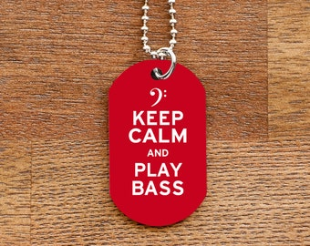 Keep Calm and Play Bass Dog Tag Necklace for Musicians