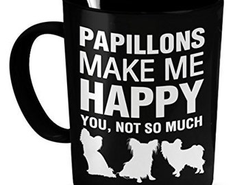 Papillion Gifts - Papillons Make Me Happy - Papillon Dog - Papillons Mug