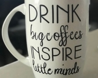 Inspire Little Minds Coffee Mug