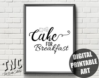 Kitchen Wall Art | Eat Cake For Breakfast | Printable | Cake Poster | Eat Cake | Kitchen Poster | Cake Print | Kitchen Print | Cake Quote