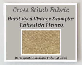 Coming Soon! VINTAGE EXAMPLAR 46 ct. hand-dyed cross stitch linen fabric count Lakeside Linens Belfast Edinburgh hand embroidery