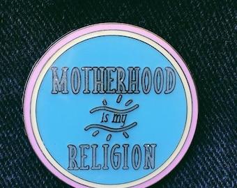 Motherhood is My Religion, Hard Enamel Pin from Late Night Crew