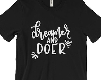 Dreamer and Doer Tee | T Shirts with Sayings, Womens TShirts, Women's Graphic Tees, Cute T-Shirt, Cute Tee, Womens Tshirt, Cute Tees