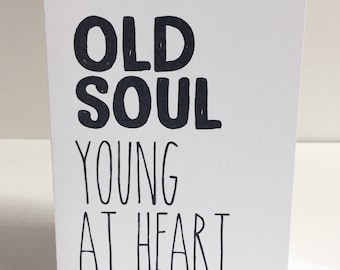 Old Soul, Young at Heart - Single Card