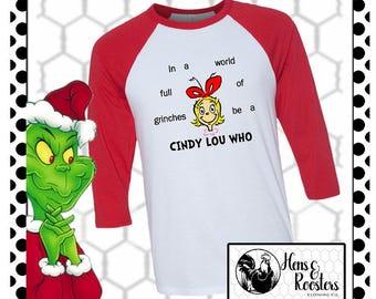 RETIRING - In a World Full of Grinches be a Cindy Lou Christmas Shirt / Holiday T-Shirt / Merry Christmas / Unisex Raglan Tee (B3200) #1337
