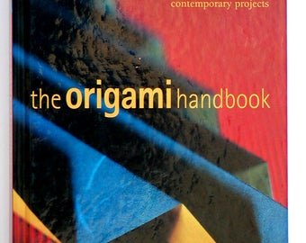 THE ORIGAMI HANDBOOK Rick Beech Step-By-Step Paperfolding Contemporary Designs Hardcover Book 80+ Projects Animals Flowers Toys Models