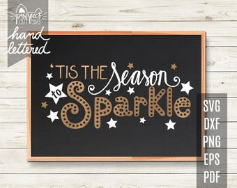 Christmas SVG, 'Tis the Season to Sparkle SVG - Silhouette, Cricut Cut files - Printable, Wall Art - Iron On Transfer - Decal and Vinyl
