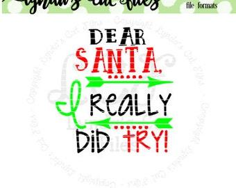 Dear Santa I really did try//Winter//Christmas//SVG/EPS//DXF file