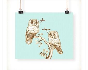 Who Vs. Whom Grammar Owls Art Print - 5x7 - 8x10 - 11x14