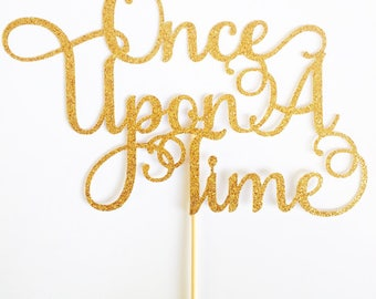 Once Upon A Time Cake Topper - Engagement Cake Topper - Wedding Cake Topper - Anniversary Cake Topper - Fairytale Cake Topper - Engagement
