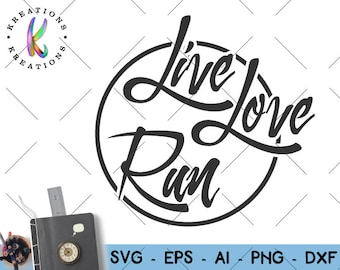 Live svg Love SVG Run svg / Tee Cutting Cut Files design/ fitness running gym / Cricut Silhouette / Instant Download vector SVG PNG eps dxf