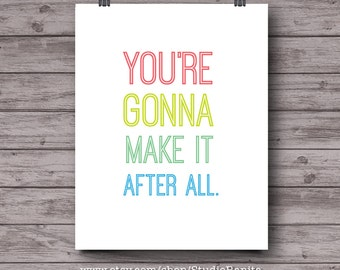You're gonna make it after all, mary tyler moore, 70s tv, office cubicle decor, studio home decor, typography print, instant download poster
