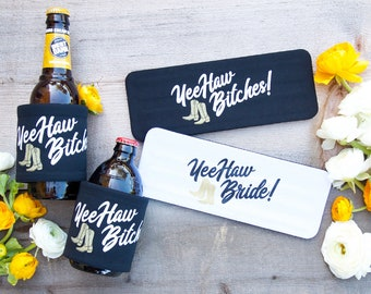 Country Bachelorette Party Slap Can Cooler - YeeHaw Bride | YeeHaw Bitches | Bridesmaid Gifts | Squad | Hen Party