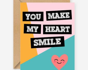 You make my heart smile, funny greeting card, cute valentines day card, recycled, blank inside