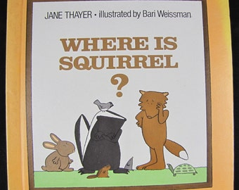 Where Is Squirrel? // 1979 Hardback 1st Edition // Children's Animal Mystery Story // ISBN 0688221920