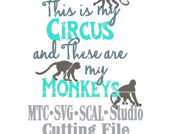 SVG Cut File This is My Circus These aremy Monkeys Saying Design 01 MTC SCAL Cricut Silhouette Cutting File
