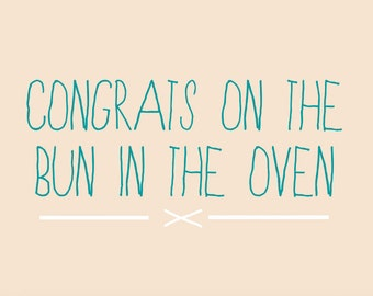 sarcastic/funny baby/birth card - congrats on the bun in the oven