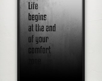 Life begins at the end of your comfort zone - Motivational poster