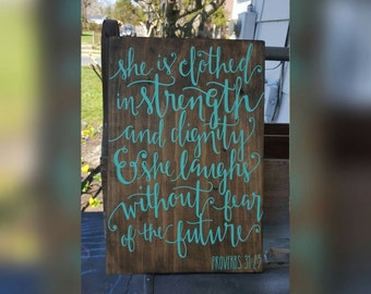 She is clothed in strength and dignity, proverbs 31:25, inspirational quote, nursery decor, gift,  wooden painted sign