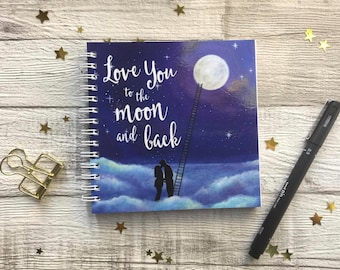 I love you to the moon and back, love notepad, spiral bound notepad, vibrant fantasy artwork, UK Seller.