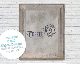 Coffee and Jesus Sign  8x10 Printable