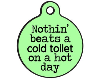 "Funny Dog ID Tags for Dogs ""Cold Toilet"" - Double Sided - Available 20 Colors - 2 Sizes"