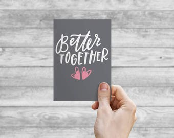 Greeting Card - Better Together | Hand Lettering, Thank You Card, Wedding Card, Birthday Card, Bday Card