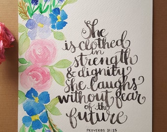 Proverbs 31 - Clothed in Strength and Dignity - Art Print - Hand Lettering - Watercolor Painting - Floral Art - Scripture Bible Verse Print