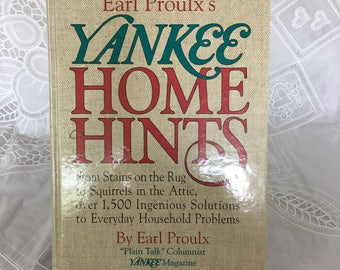 Earl Proulx's Yankee Home Hints Book by Earl Proulx / from stains on the rug to squirrels in the attic... / Yankee Books ©1993 / home care