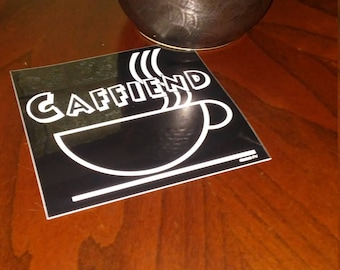 Caffiend stickers