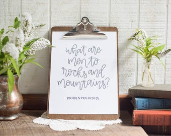 Pride and Prejudice, Jane Austen, What are Men to Rocks and Mountains, Book Lover Gift, Digital Quote Printable Wall Art, Printable Art