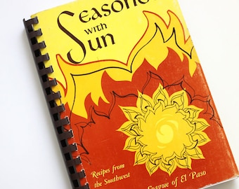 Seasoned by the Sun. Vintage 1970s mid century modern cookbook with recipes from Texas.