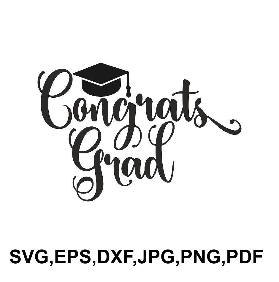 Congrats Grad svg Grad SVG Graduation Cap SVG Graduation