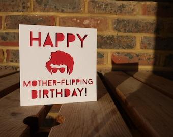 Happy Mother-flipping Birthday