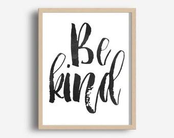 Be Kind, Printable Wall Art, Inspirational Print,  Typography Print,  Brush font, Home Decor,  Modern Wall Art,  Digital download