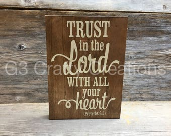 Trust in the Lord with all your heart. Proverbs 3:5, wood block, home decor, gift, housewarming gift, scripture block, Christian decor,