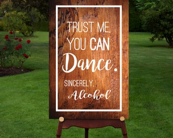 Trust me you can dance sign, Alcohol Wedding Sign, Trust Me, Chalkboard sign, Reception Sign, Funny Printable Wedding Sign, DIGITAL, Rustic
