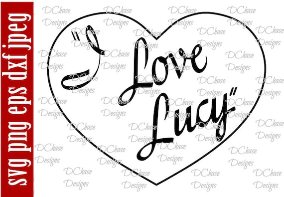 Download I Love Lucy. Two versions. Instant Digital Download SVG cut