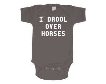 "Funny Horse Baby Bodysuit - ""I Drool Over Horses"" - Equestrian Horse Gift for Baby Shower or New Baby Boy Girl or Unisex"
