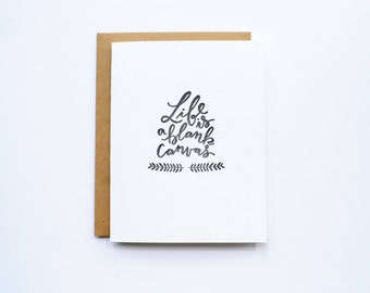 Life Is A Blank Canvas Letterpress Card