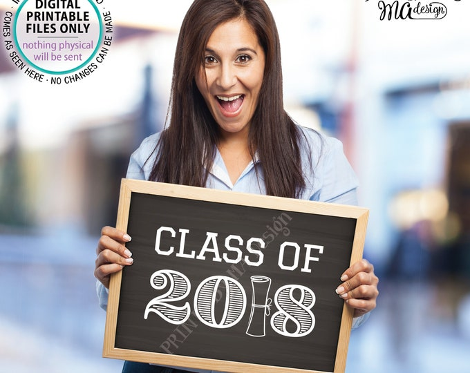 "Class of 2018 Sign, High School Graduation Party Decorations, College Graduation Sign, PRINTABLE 8x10/16x20"" Chalkboard Style Grad Sign <ID>"