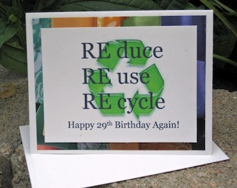 Funny Birthday Card - Happy 29th Again - Recycle Theme Card - Happy 49th Again - Eco Friendly Card - Reuse Magazine Pages