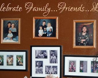 Large Celebrate Family Friends....Life Vinyl Wall Art