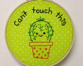 Can't Touch This, Cactus Embroidery Hoop Art