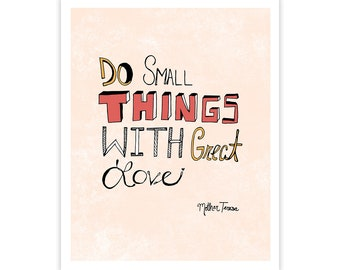 Do Small Things with Great Love - Mother Teresa Art Print - Typography Hand Drawn Poster Print