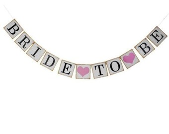 Bride to Be Banner, Bride to Be Banner, Bride to Be Banner, Bridal Shower Banner, Bachelorette Party Banner, Bride to Be Sign