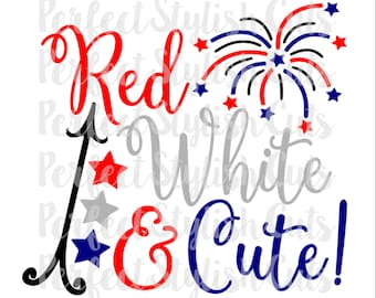 Red, White & Cute SVG, DXF, EPS, png Files for Cutting Machine Cameo or Cricut - 4th of July Svg, July 4th Svg, Patriotic Svg, Fireworks Svg