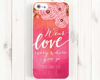 """Bible Verse Quote iPhone 7 Case, Colossians 3:14 """"Wear love everywhere you go"""" , iPhone Case, Samsung Galaxy S4 S5 Case, Samsung Note 3 Qt40"""
