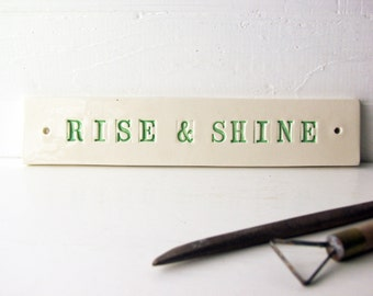 Rise And Shine.  On Sale.  Clay Wall Sign.  Early Morning Greeter.  In Bright Green.
