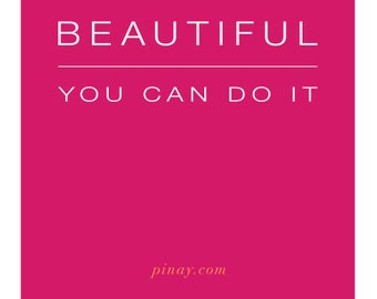 Beautiful you can do it. Version 1—White and orange type on a bold pink stripe. inspiration poster.